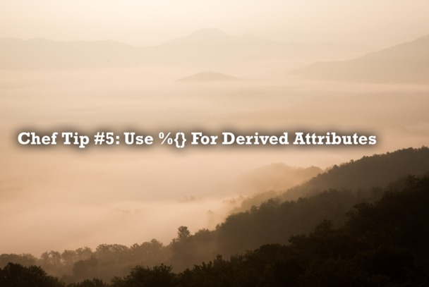 Tip 5: Use %{} for Derived Attributes
